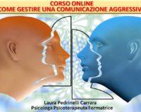 Come gestire una comunicazione aggressiva: finalmente il corso on line on demand!!