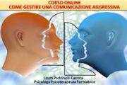 CORSO Come gestire una comunicazione aggressiva