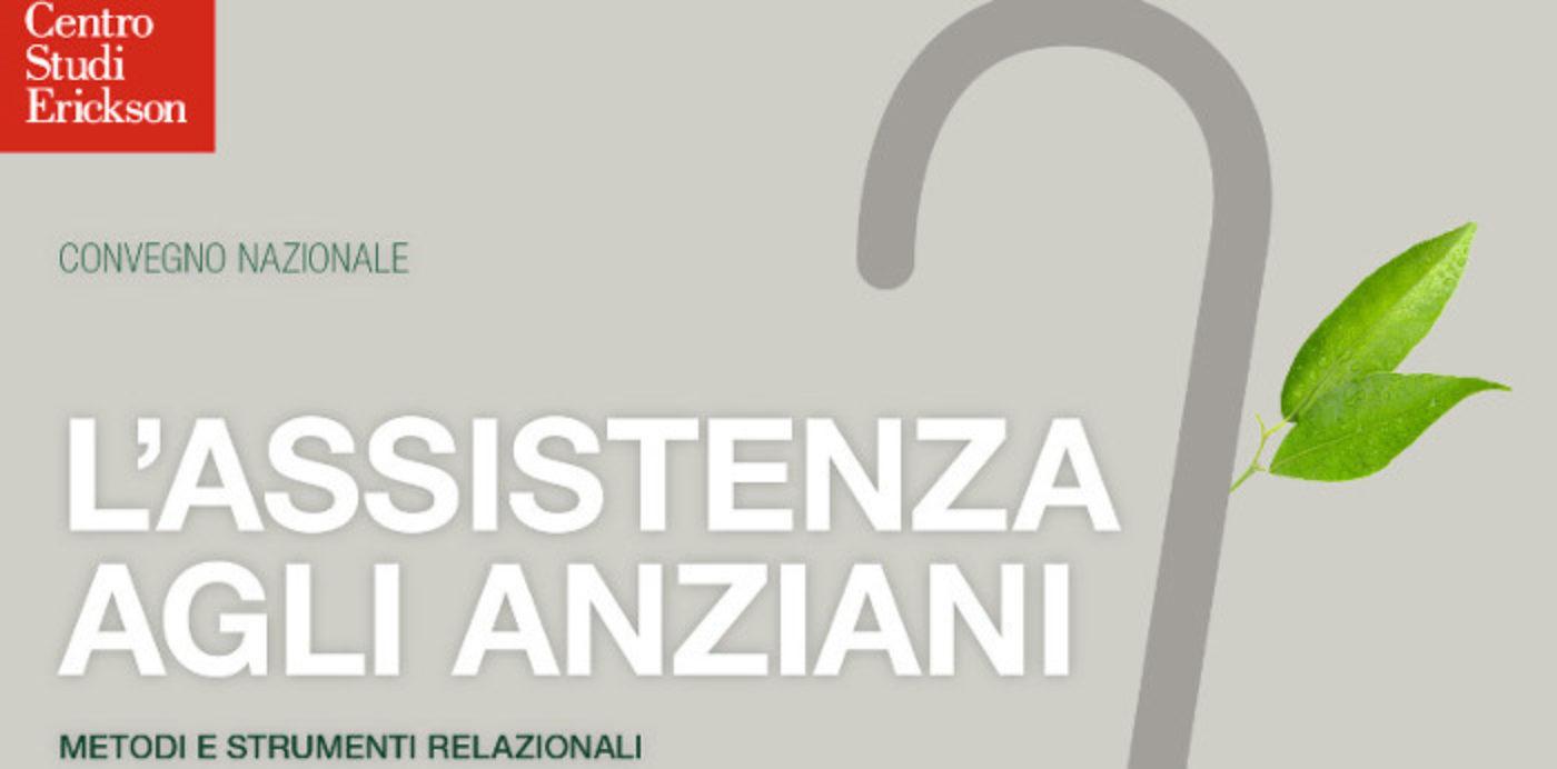 Trento 23 e 24 Settembre 2016 - L'assistenza agli anziani. Metodi e strumenti relazionali