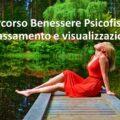 Percorso Benessere Psicofisico Rilassamento e Visualizzazione